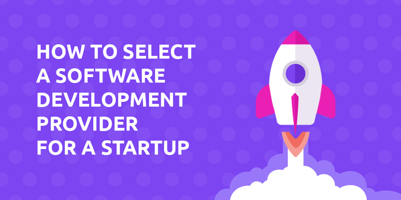 How to choose a software development company for startup