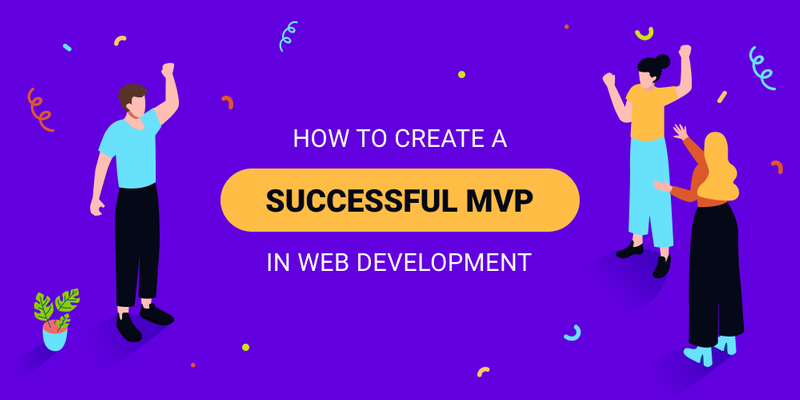 How to Create a Successful MVP